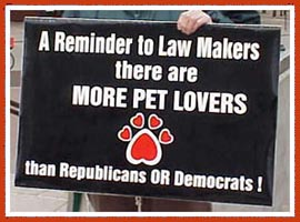 Reminding elected officials that there are more pet lovers than democrats or republicans.